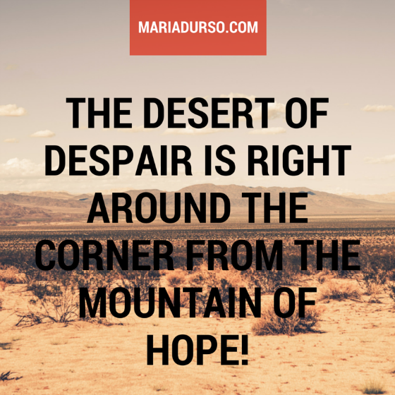 Are You in the Desert of Despair?