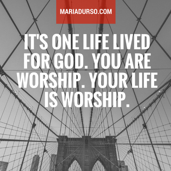 Your Life is Worship