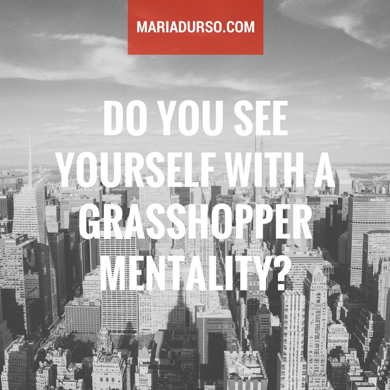 A Grasshopper Mentality