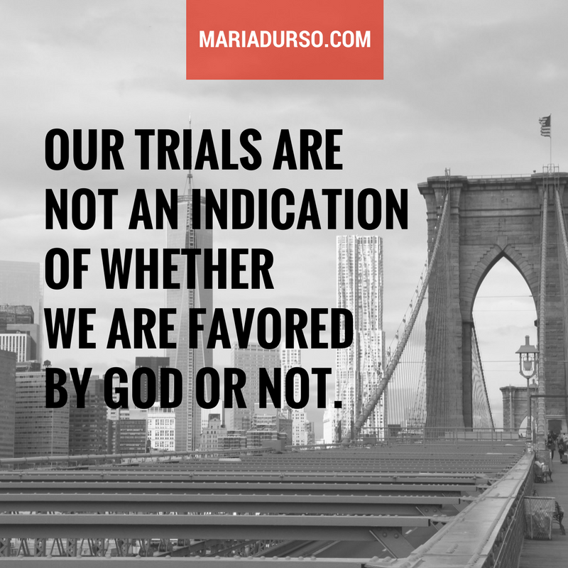 Favored Yet Going Through Trials